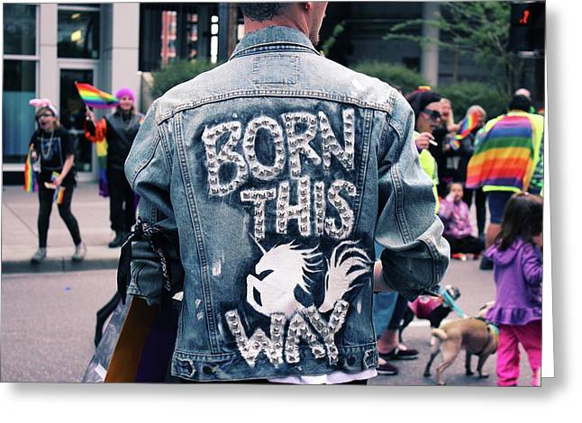 Born This Way Greeting Card by Livi Saunders