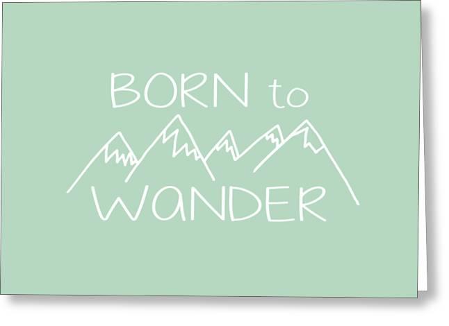 Born To Wander Greeting Card