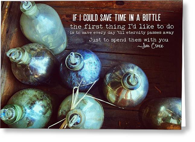 Bottled Time Quote Greeting Card by JAMART Photography