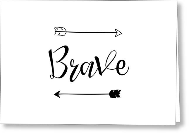 Brave Greeting Card by Nancy Ingersoll