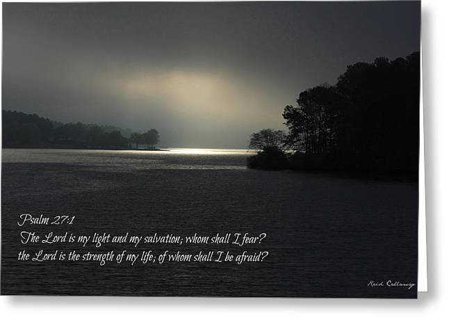 Breaking The Darkness 2 The Lord My Light My Salvation Greeting Card by Reid Callaway
