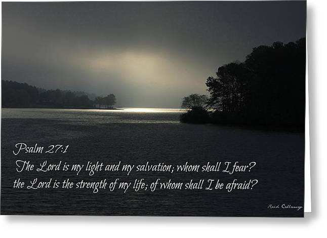Breaking The Darkness The Lord My Light My Salvation Greeting Card by Reid Callaway