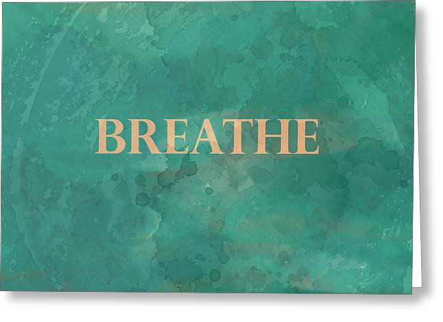 Breathe Greeting Card by Ann Powell