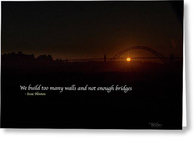 Bridges Not Walls Greeting Card