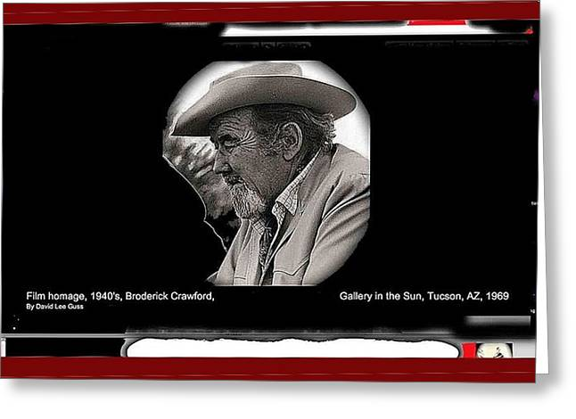 Broderick Crawford All The Kings Men 1949 Gallery In The Sun Tucson Arizona 1968-2016 Greeting Card by David Lee Guss