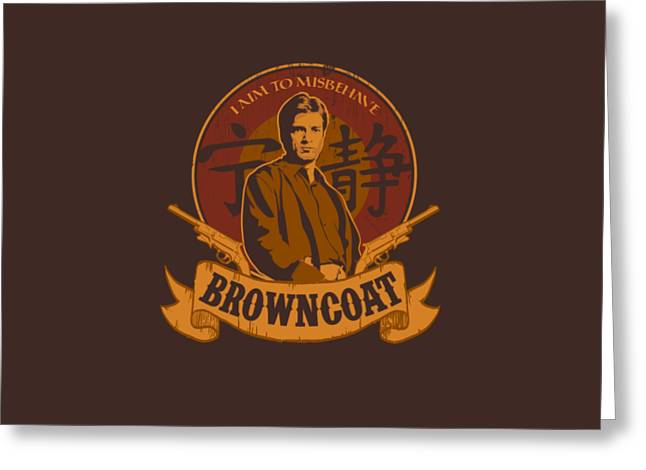 Browncoat Greeting Card by Mos Graphix