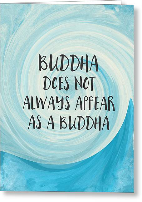 Buddha Does Not Always Appear As A Buddha-zen Art By Linda Woods Greeting Card by Linda Woods