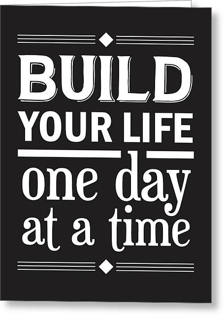 Build Your Life One Day At A Time Greeting Card