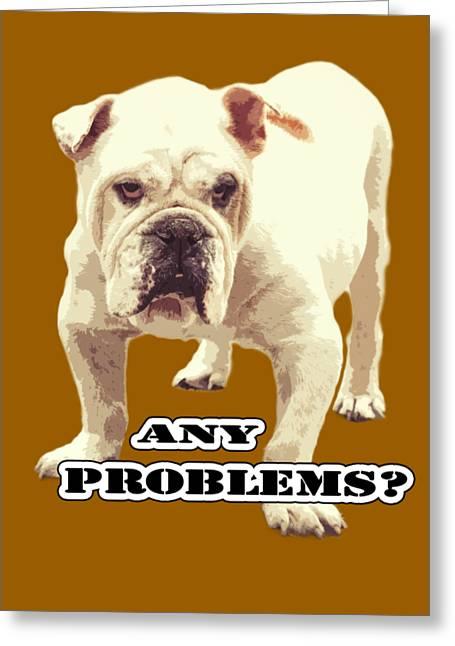 Bulldog Any Problems Greeting Card