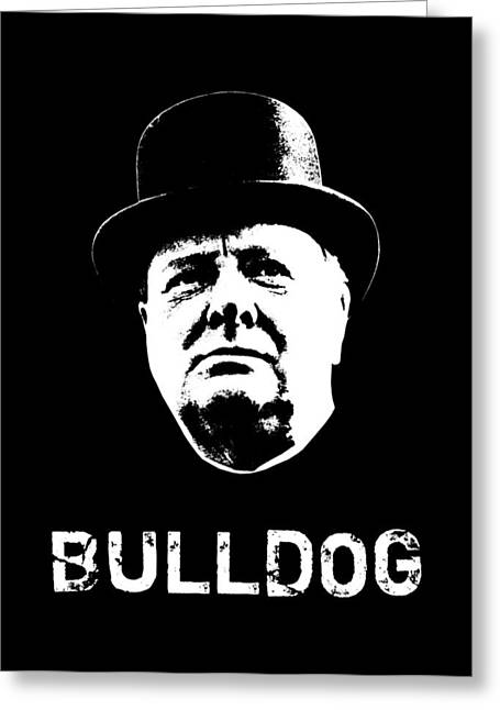 Bulldog - Winston Churchill Greeting Card by War Is Hell Store