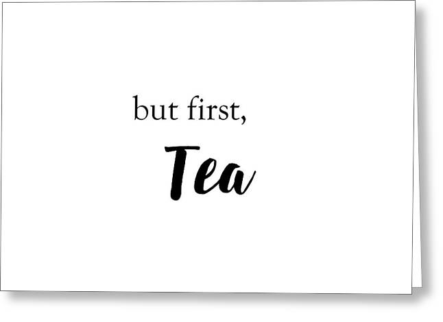 But First Tea  Greeting Card