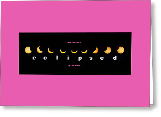 But The Sun Is Eclipsed By The Moon Greeting Card