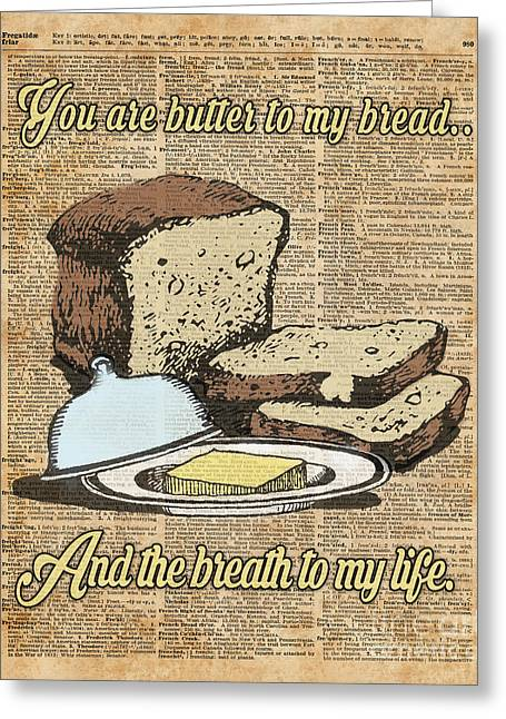 Butter To My Bread.. Love Dictionary Art Greeting Card