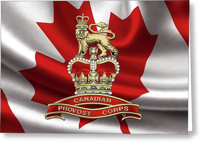 Canadian Provost Corps - C Pro C Badge Over Canadian Flag Greeting Card by Serge Averbukh