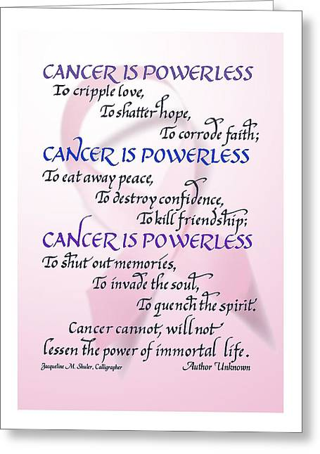 Cancer Is Powerless Greeting Card