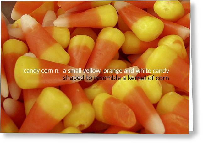 Candy Corn Quote Greeting Card by JAMART Photography