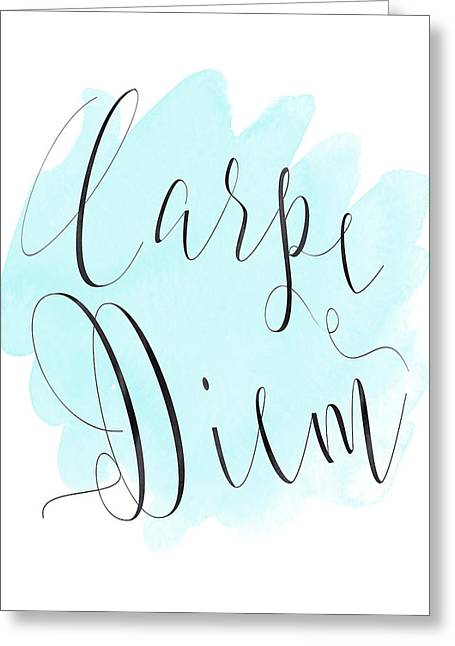 Carpe Diem, Blue Greeting Card by Donna Gilbert