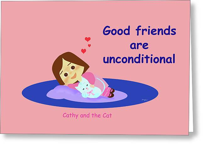 Cathy And The Cat Good Friends Are Unconditional Greeting Card by Laura Greco