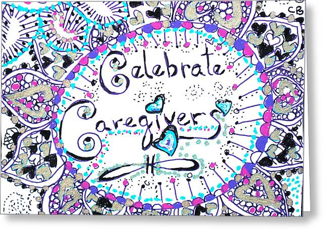 Greeting Card featuring the drawing Celebrate Caregivers by Carole Brecht