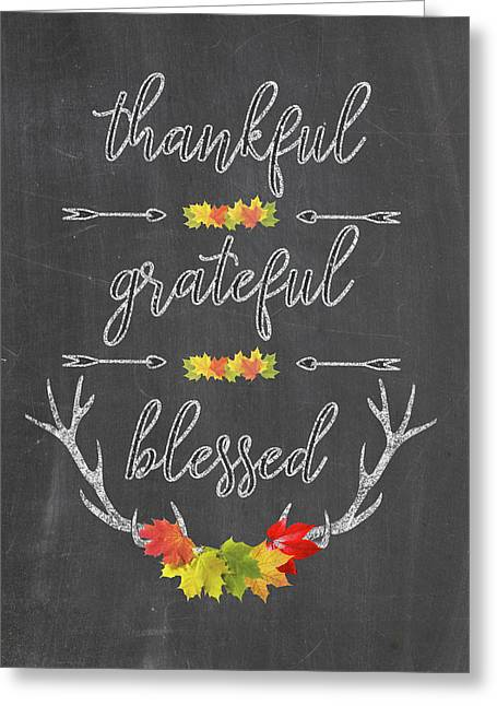 Greeting Card featuring the digital art Chalkboard Handwriting Thankful Grateful Blessed Fall Thanksgiving by Georgeta Blanaru