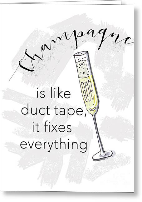 Champagne Fixes Everything Greeting Card