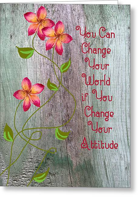 Change Your World Greeting Card by Rosalie Scanlon