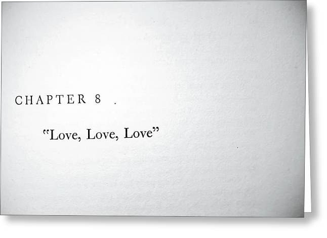 Chapter 8 Love Love Love Greeting Card by Toni Hopper