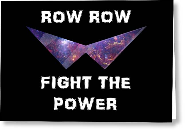 Row Row Fight The Power Greeting Card