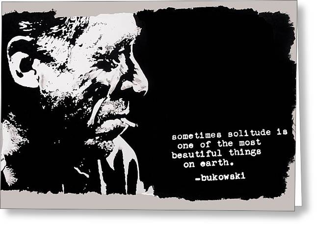 Charles Bukowski - Solitude Quote Greeting Card