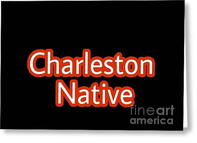 Charleston Native Text 2 Greeting Card