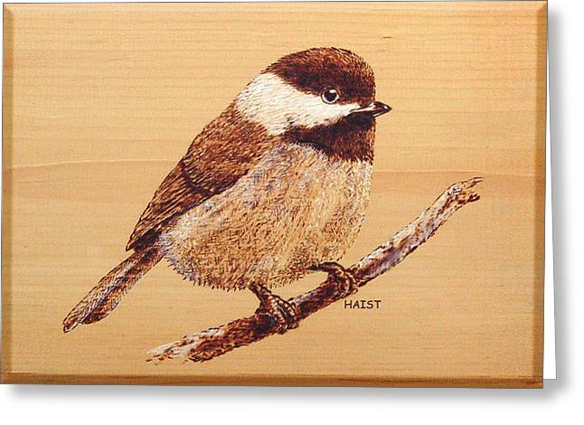 Greeting Card featuring the pyrography Chickadee by Ron Haist