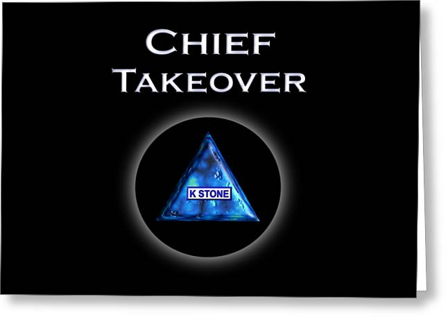 Chief Takeover Greeting Card