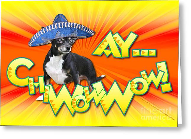 Cinco De Mayo - Ay Chiwowwow Greeting Card by Renae Laughner