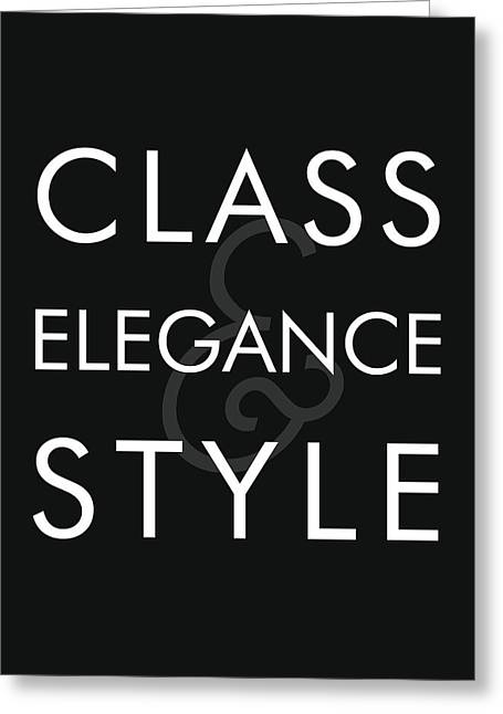 Class, Elegance, Style - Minimalist Print - Typography - Quote Poster Greeting Card