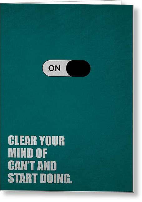 Clear Your Mind Of Cant And Start Doing Life Motivational Quotes Poster Greeting Card by Lab No 4