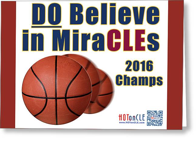 Cleveland Basketball 2016 Champs Believe In Miracles Greeting Card