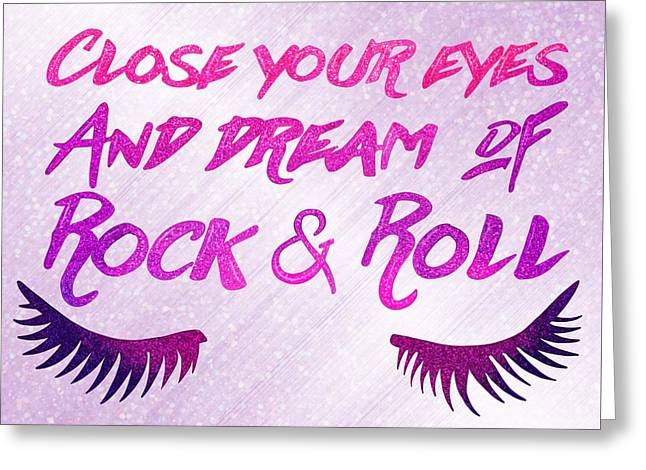 Close Your Eyes And Dream Of Rock And Roll Greeting Card by Little Bunny Sunshine