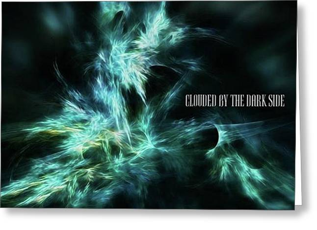 Clouded By The Dark Side #art #abstract Greeting Card by Michal Dunaj