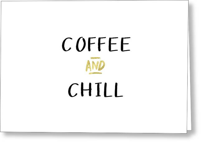 Coffee And Chill-art By Linda Woods Greeting Card