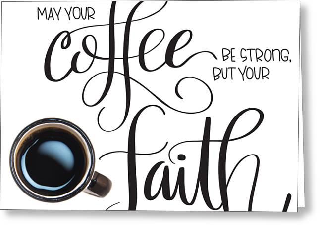 Coffee And Faith Greeting Card