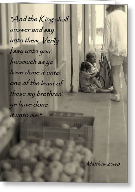 Compassion For The Poor Matthew 25 Greeting Card by Cindy Wright