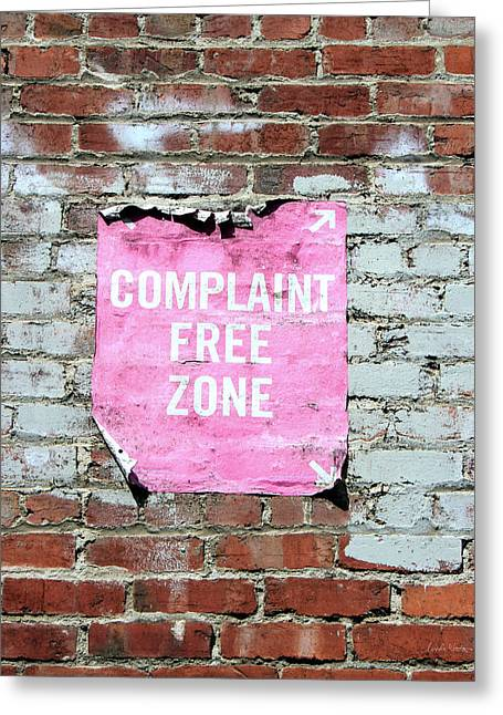 Complaint Free Zone- Fine Art Photo By Linda Woods Greeting Card