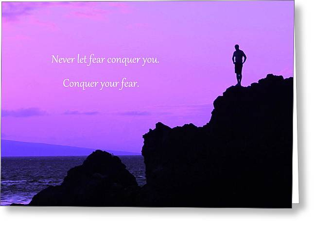 Conquer Your Fear Greeting Card by Krissy Katsimbras