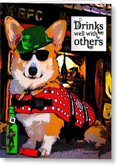 Greeting Card featuring the digital art Corgi - Drinks Well With Others by Kathy Kelly