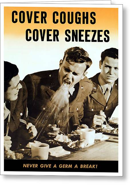Germ Greeting Cards - Cover Coughs Cover Sneezes Greeting Card by War Is Hell Store