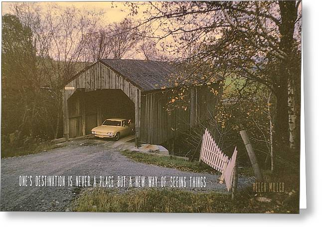 Covered Bridge Quote Greeting Card by JAMART Photography