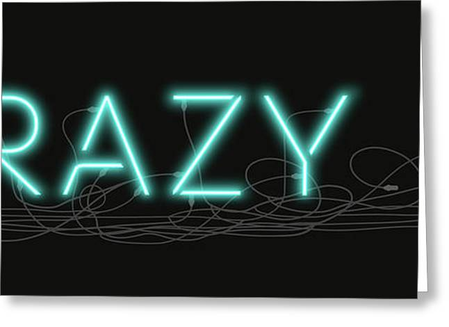 Crazy - Neon Sign 1 Greeting Card