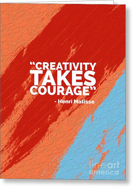 Creativity Takes Courage Greeting Card