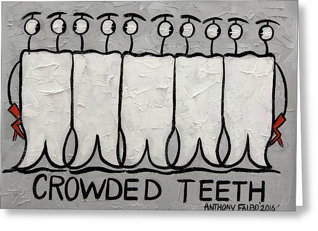 Crowded Teeth Greeting Card by Anthony Falbo