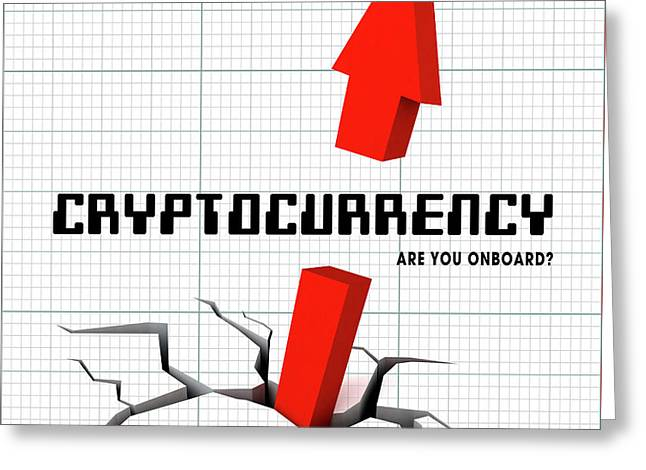 Cryptocurrency ..... Are You Onboard? Greeting Card